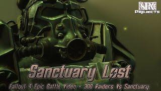Sanctuary Lost // Sanctuary Vs 300 Raiders // Fallout 4 // [SPK] Projects