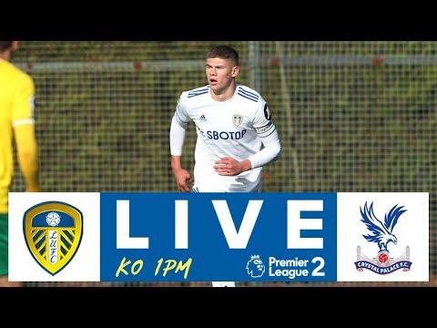 LIVE | Leeds United U23 v Crystal Palace U23 | Premier League 2