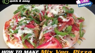 Pizza Recipe - How to make Mix Vegetable Pizza at home without oven