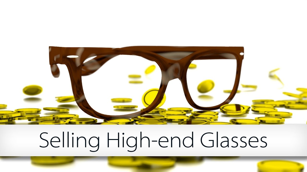 034a251c57f1 Business tips for independent practice owners  selling high-end glasses
