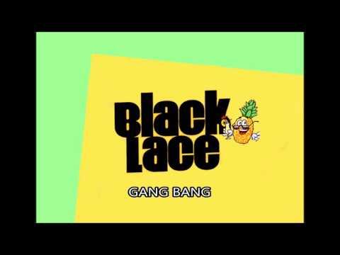 Black Lace- Gang Bang