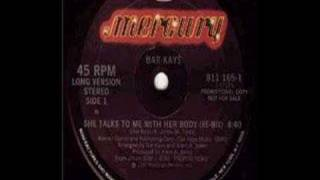 Bar Kays - She Talks To Me With Her Body