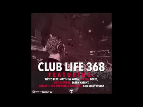 Tiësto's Club Life Episode 368 First Hour (Podcast)