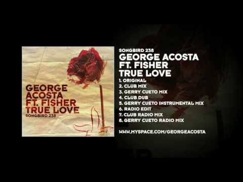George Acosta featuring Fisher  True Love