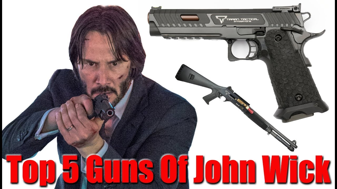 Top 5 John Wick Guns Youtube