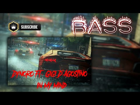 DYNORO FT. GIGI D'AGOSTINO - IN MY MIND (BASS BOOSTED) 2018!