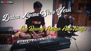 Download Dalan Liyane Cak Beweng Auto Ambyar Nangis Baper Slow Versi