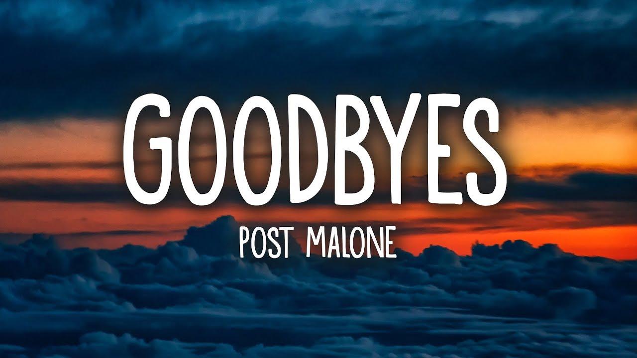 Post Malone Goodbyes Lyrics Ft Young Thug Youtube