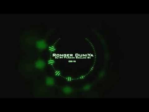 Ronger Dunia(Remix) Dj Rv ft.Asian Souljaz Bx +mp3 download Link