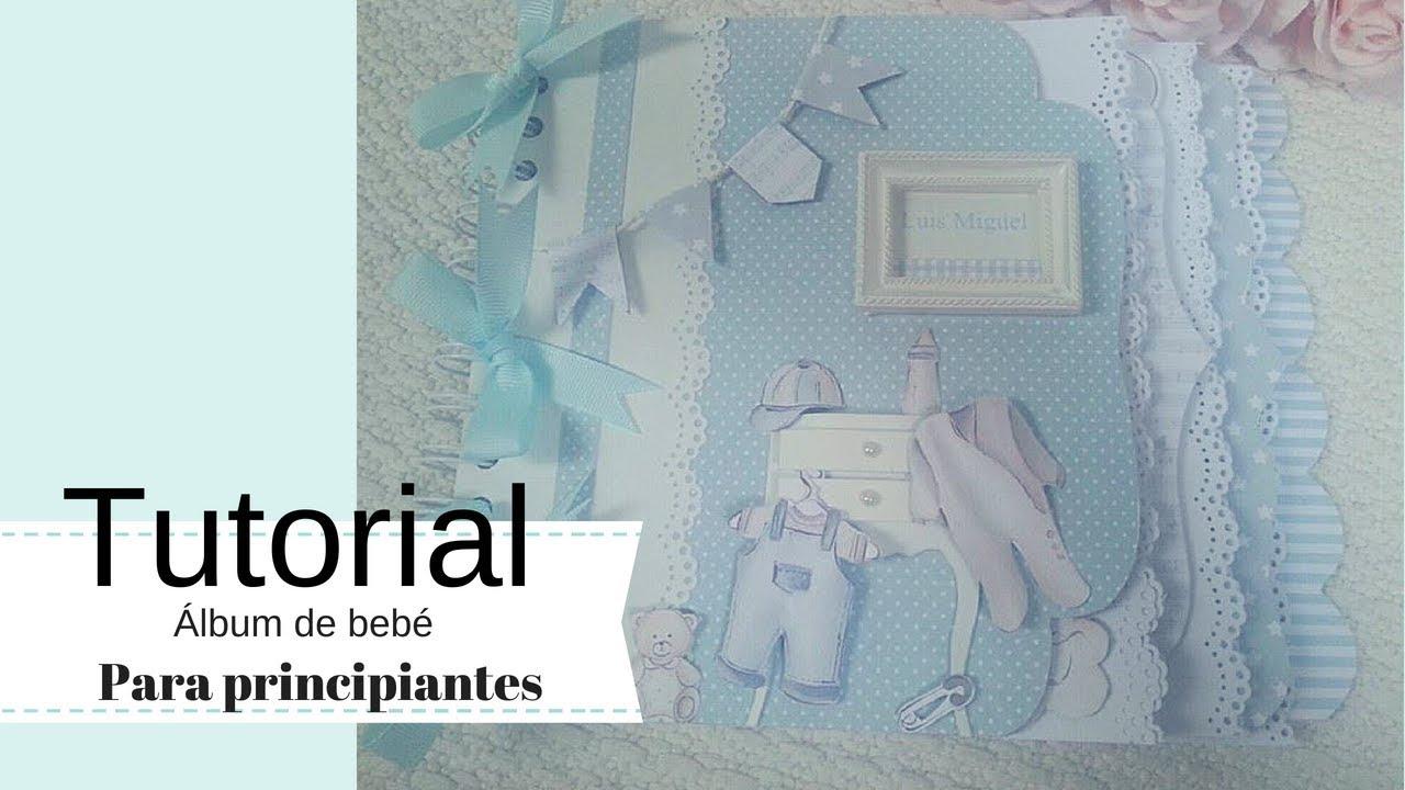 Tutorial lbum beb scrap 1 parte youtube - Cositas para bebes manualidades ...
