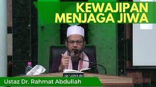 Kewajipan Menjaga Jiwa - Ustaz Dr. Rahmat Abdullah [Video Kuliah] Mp3