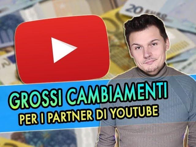 GROSSI CAMBIAMENTI per i PARTNER di YouTube