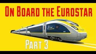 On Board the Eurostar: Part three