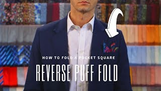 The Reverse Puff Fold - How to Fold a Pocket Square   Handkerchief Fold Tutorial