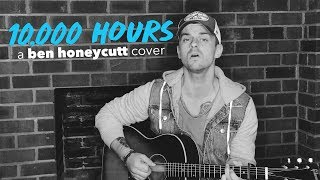 10,000 Hours - A Ben Honeycutt Acoustic Cover