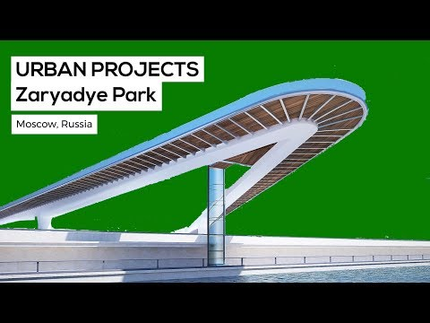 Zaryadye Park | Urban Projects (Moscow, Russia)