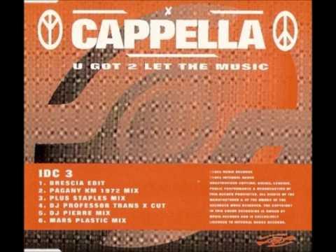 Cappella -  U Got 2 Let The Music ( Album Version )