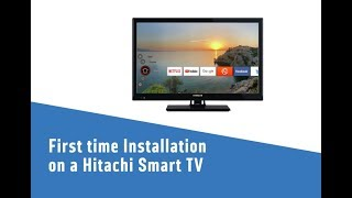 First time Installation on a Hitachi Smart TV