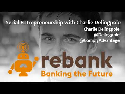 Fintech Entrepreneurship with Serial Founder Charlie Delingpole