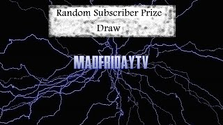 First Random Subscriber Prize Draw! - MadFridayTV
