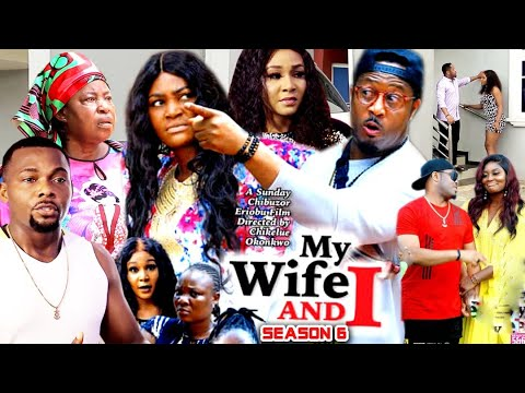 Download MY WIFE AND I  SEASON 6(Trending New Movie HD)Chizzy Alichi 2021 Latest Nigerian New  Movie Full HD