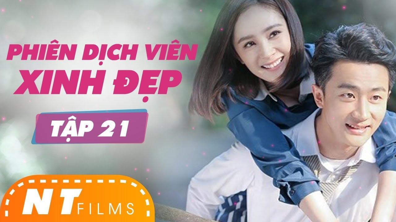 Phiên Dịch Viên Xinh Đẹp | Full HD – Tập 21 – Dương Mịch, Hoàng Hiên | NT Films