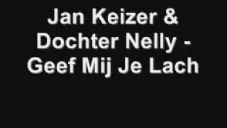 Jan Keizer & Dochter Nelly - Geef mij je lach