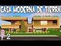 CASA MODERNA DE TIERRA MINECRAFT🏘CASA NOOB P.2 COMO CONSTRUIR