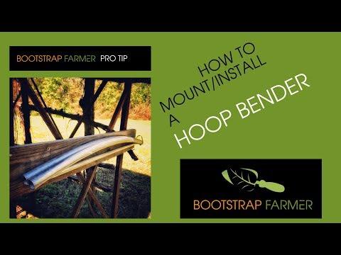 How to Bend Greenhouse Hoops: Mounting your Hoop Bender
