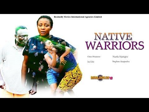 Native Warriors 1 - (2014) Nigeria Nollywood Movie