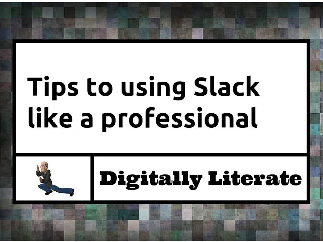Tips to using Slack like a professional
