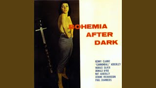 Bohemia After Dark (feat. Nat Adderley, Cannonball Adderley, Donald Byrd & Horace Silver)