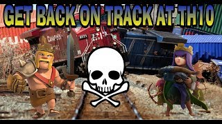 GET BACK ON TRACK AT TH10-(SACRIFICIAL ROYAL LALOON)-CLASH OF CLANS TH10