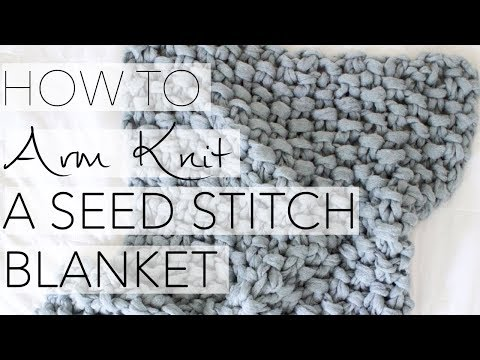 How to Arm Knit a Seed Stitch Blanket with Simply Maggie