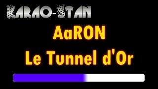 Karaoke AaRON Le Tunnel d