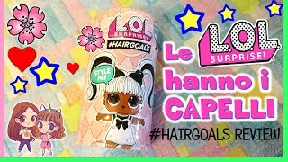 #HAIRGOALS! LOL SURPRISE coi CAPELLI!! MAKEOVER SERIES!! by Lara e Babou