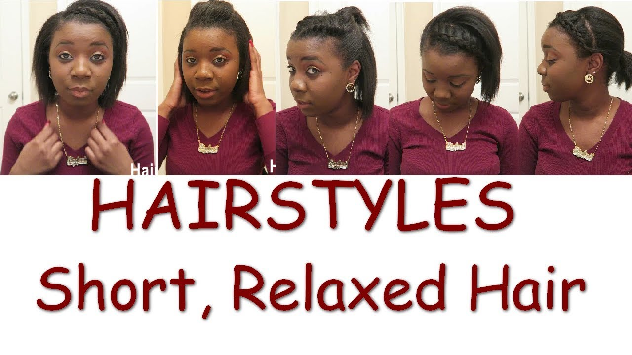 6 Hairstyles For Short Relaxed Hair Youtube