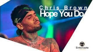 Chris Brown  - Hope You Do [Síntonizate Lo Más Nuevo]