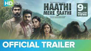Haathi Mere Saathi Official Trailer | Rana Daggubati | Prabu Solomon | Pulkit Samrat | Zoya | Shriya