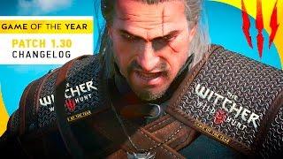 Обзор списка всех изменений в патче 1.30 - The Witcher 3׃ Wild Hunt GAME OF THE YEAR