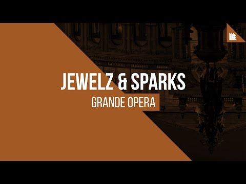 Jewelz & Sparks - Grande Opera (Extended Mix)