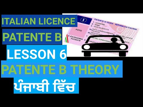 LESSON 6 ITALIAN DRIVING LICENSE THEORY | PATENTE B IN PUNJABI from YouTube · Duration:  23 minutes 21 seconds