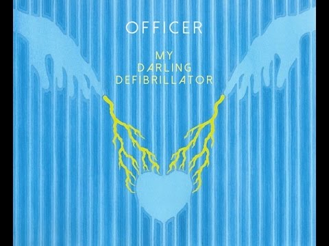 Officer, My Darling Defibrillator