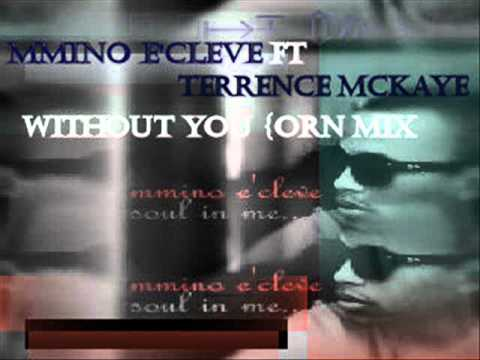 Mmino e'Cleve ft Terrence Mckaye# WITHOUT YOU.wmv