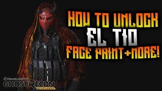 Ghost Recon Wildlands - How To Unlock El Tio Face Paint!