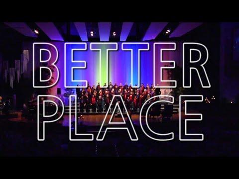 Better Place (Rachel Platten) Sung By the Mile Hi Choir - New Thought Music