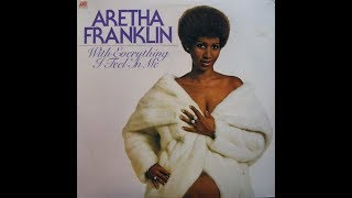 Aretha Franklin - With Everything I Feel Inside (1974)