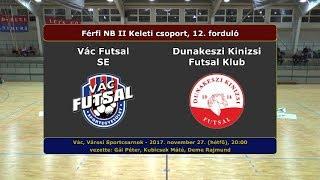 NBII: Vác Futsal - Dunakeszi Kinizsi 10-5 (2017.11.27, összefoglaló)