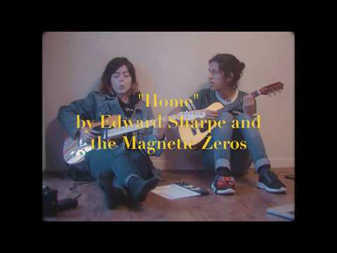 """""""Home"""" Edward Sharpe and the Magnetic Zeros - cover by Nico & Lexi"""