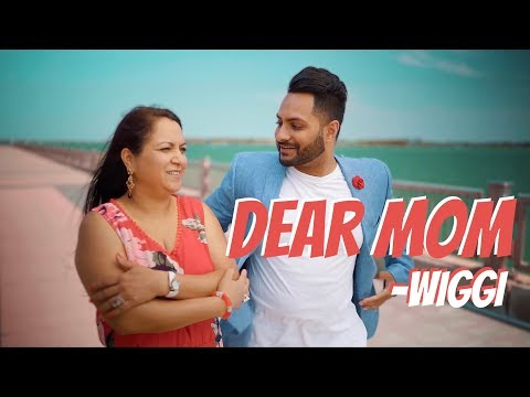 Dear Mom - Wiggi (Full Song) | Director Dice | Latest Punjabi Song 2018 | Geet MP3
